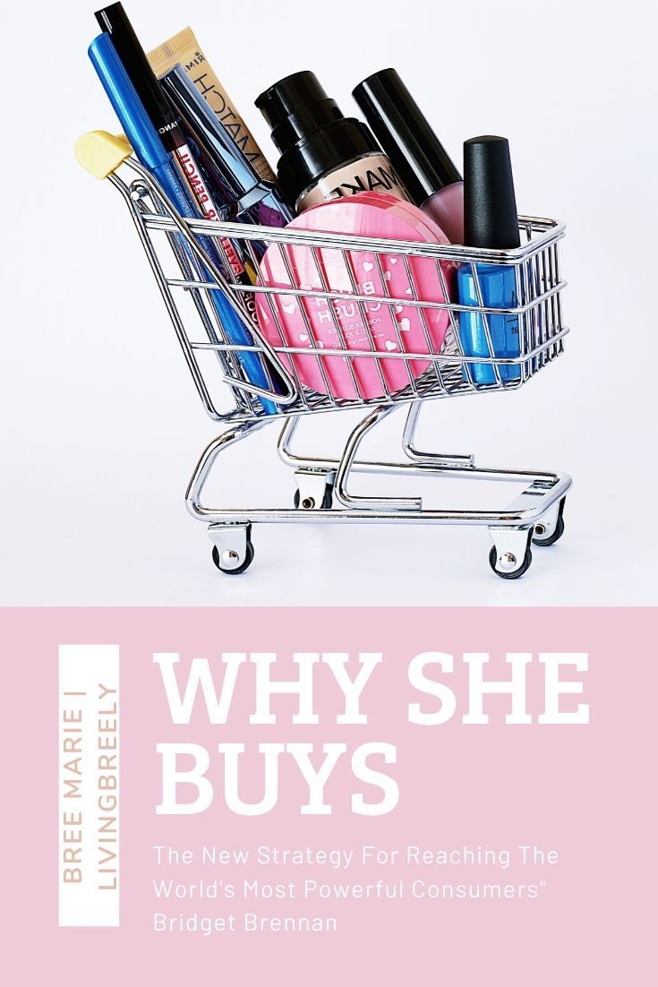 The New Strategy for Reaching the Worlds Most Powerful Consumers Why She Buys