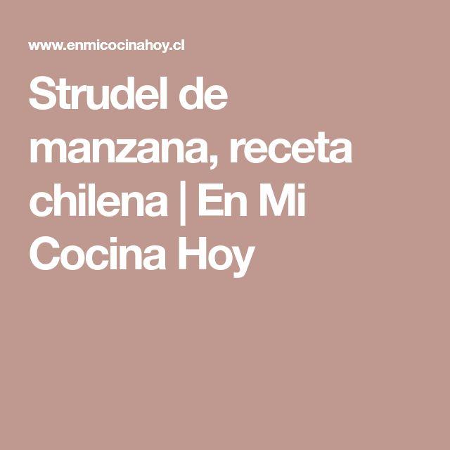 Strudel de manzana, receta chilena   En Mi Cocina Hoy