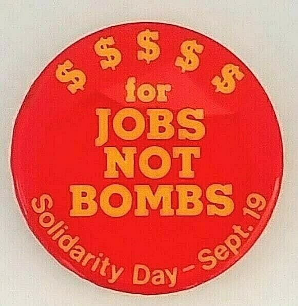 Money For Jobs Not Bombs Solidarity Day Sept 19 1981 Protest Button Protest Buttons Protest Pins Types Of Buttons