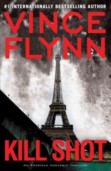 Kill shot by Vince Flynn. Working his way through a list of hit targets who were responsible for the Pan Am Flight 103 bombing, assassin Mitch Rapp shoots a drunken Libyan diplomat in Paris only to discover that he has been set up and that his handlers want him permanently silenced.: Worth Reading, Book Worth, Vince Flynn, Mitch Rapp, Shots Mitch, Favorite Book, Rapp Series, Kill Shots, Killshot