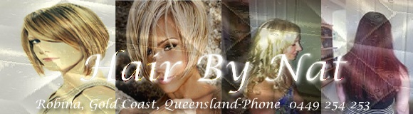 hair by nat - pls call if you are in QLD