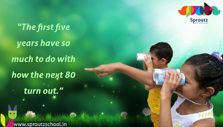 """""""The #FirstFiveYears have so much to do with how the next 80 turn out.""""  http://www.sproutzschool.in/"""
