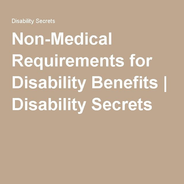 Non-Medical Requirements for Disability Benefits | Disability Secrets