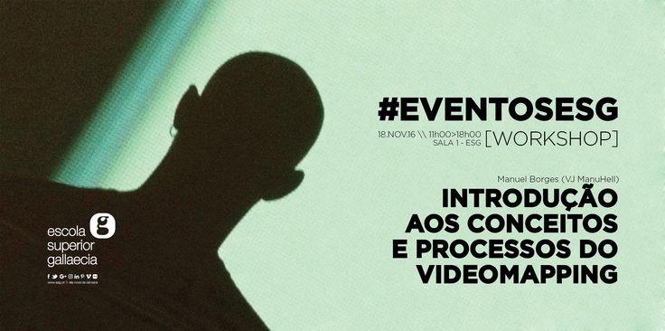 \\ WORKSHOP - INTRODUÇÃO AOS CONCEITOS E PROCESSOS DO VIDEOMAPPING \\ MANUEL BORGES (VJ ManuHell)  www.esg.pt #eventosesg #vjmanuhell #manuelborges #esgallaecia #esgpt