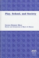 """Play, School, and Society"" by George Herbert Mead and Mary Jo Deegan.  Available in the Valencia West Campus Library."