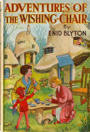 The Wishing Chair by Enid Blyton - One of my favourites growing up!
