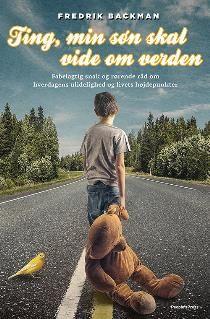 Læs om Ting, min søn skal vide om verden. Bogens ISBN er 9788771592344, køb den her