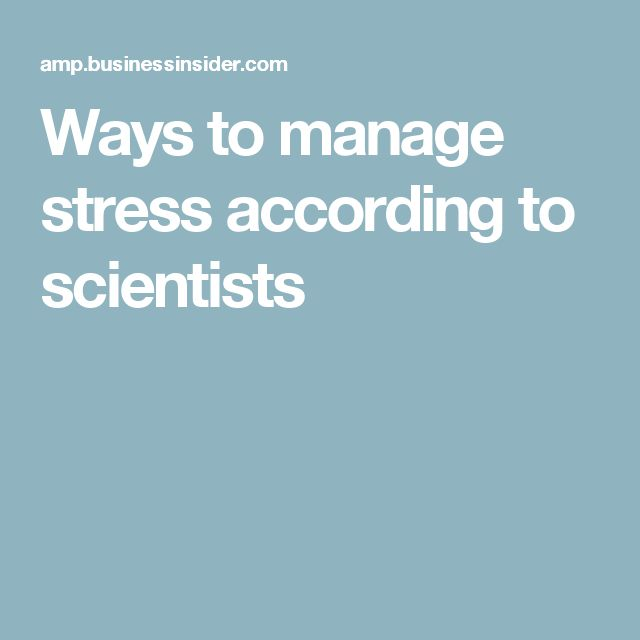 Ways to manage stress according to scientists