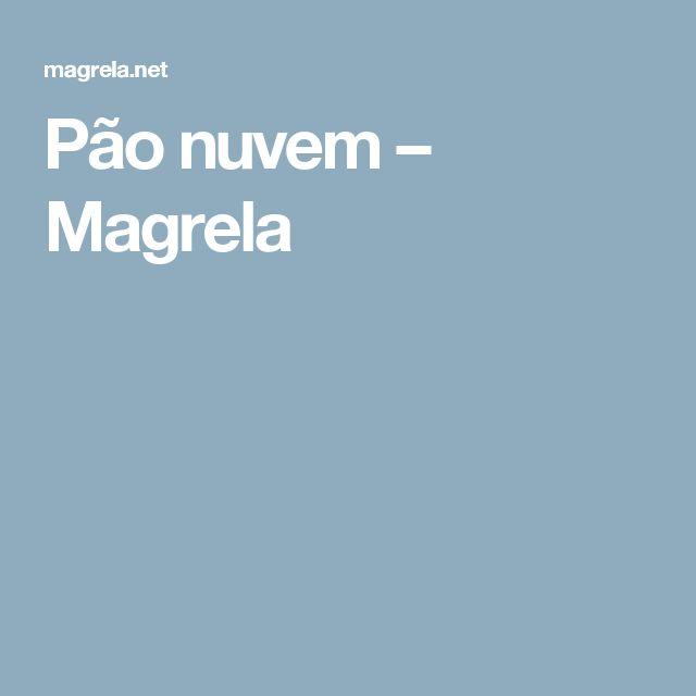 Pão nuvem – Magrela