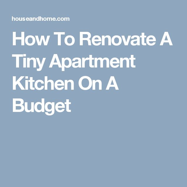 How To Renovate A Tiny Apartment Kitchen On A Budget