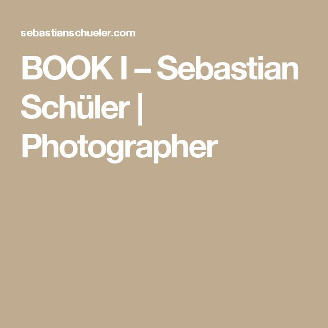 BOOK I – Sebastian Schüler   Photographer