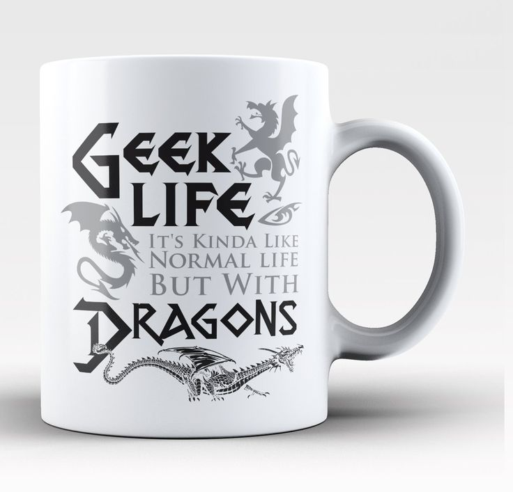 Geek Life. It's Kinda Like Normal Life But with Dragons The perfect mug for…