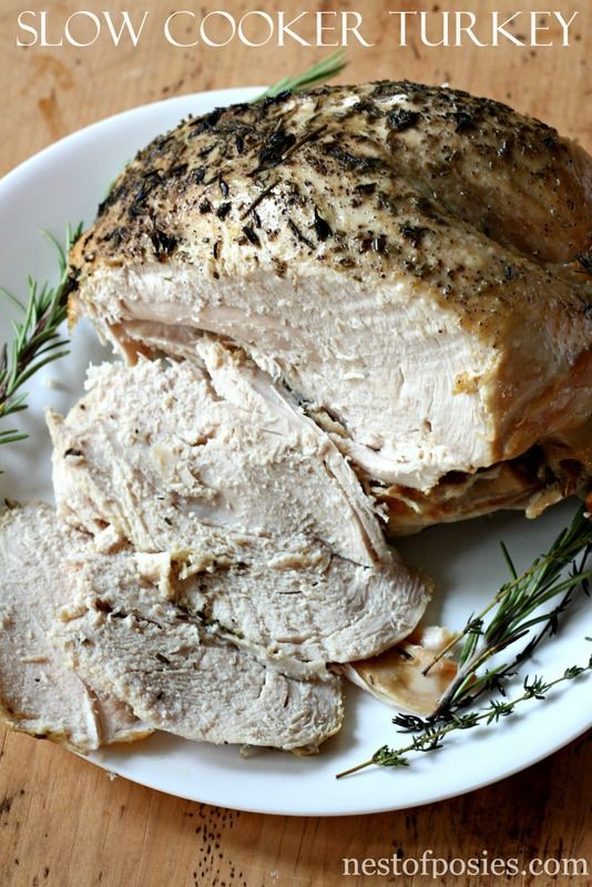 Slow Cooker Turkey Breast - 1 Turkey Breast, EVOO, salt & pepper, Fresh Rosemary, Fresh Thyme.  High 1-2 hrs then Low 6-7, until internal temp reaches 190º