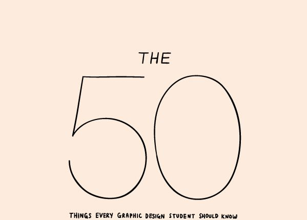 The 50 Things Every Graphic Design Student Should Knowtoo Bad I Didn Good AdviceStudentsInterior