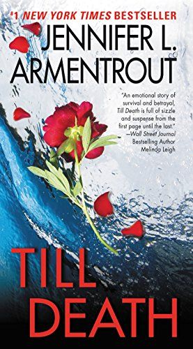 Till Death By Jennifer L. Armentrout - From a #1 New York Times bestselling author: Years ago, Sasha escaped the clutches of a psychopathic serial killer. But when women start disappearing and Sasha is threatened again, FBI agent Cole vows to protect her, the girl he's always loved.