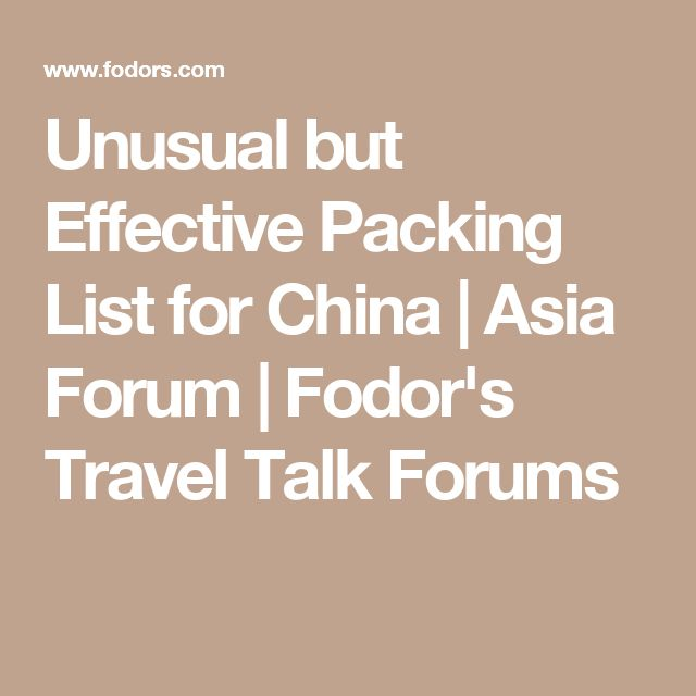 Unusual but Effective Packing List for China | Asia Forum | Fodor's Travel Talk Forums