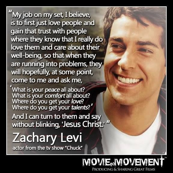 """. . . And I can turn to them and say without blinking, 'Jesus Christ.'"" ~ Zachary Levi   I love him"