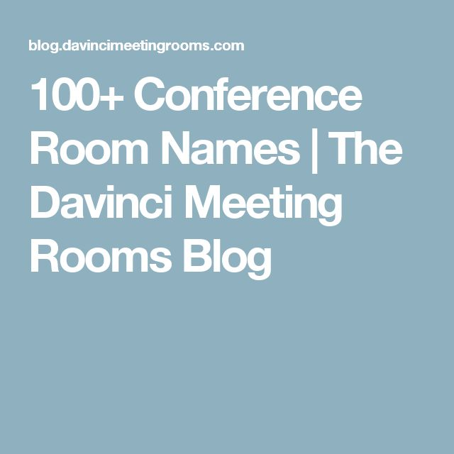 100+ Conference Room Names | The Davinci Meeting Rooms Blog
