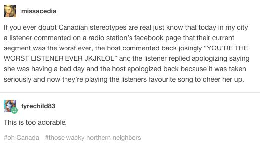 Literally Just A Bunch Of Funny Tumblr Posts About Canadian Stereotypes