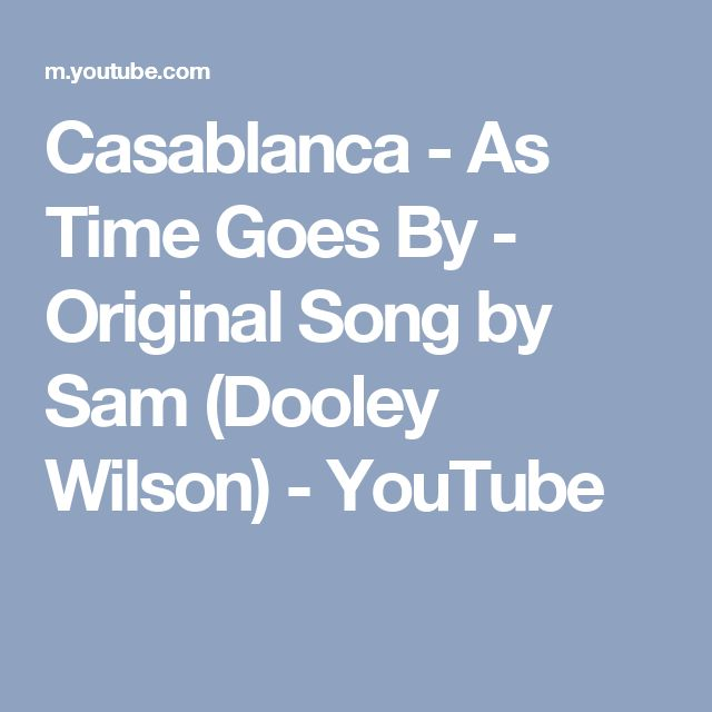 Casablanca - As Time Goes By - Original Song by Sam (Dooley Wilson) - YouTube