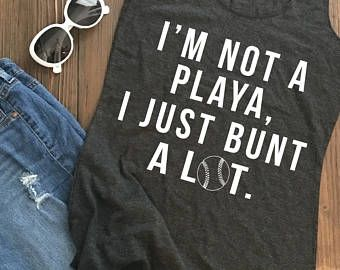 I'm not a playa I just bunt a lot funny baseball tank top. baseball mom tank top. Softball player tank.
