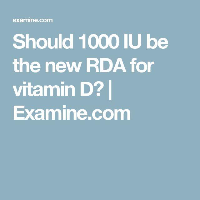 Should 1000 IU be the new RDA for vitamin D?   Examine.com
