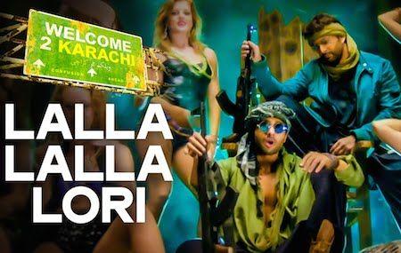 Watch Lalla Lalla Lori - Welcome To Karachi Official Video Song, Download Lalla Lalla Lori Full Song Video from Welcome To Karachi Arshad Warsi Jackky Bhagnani