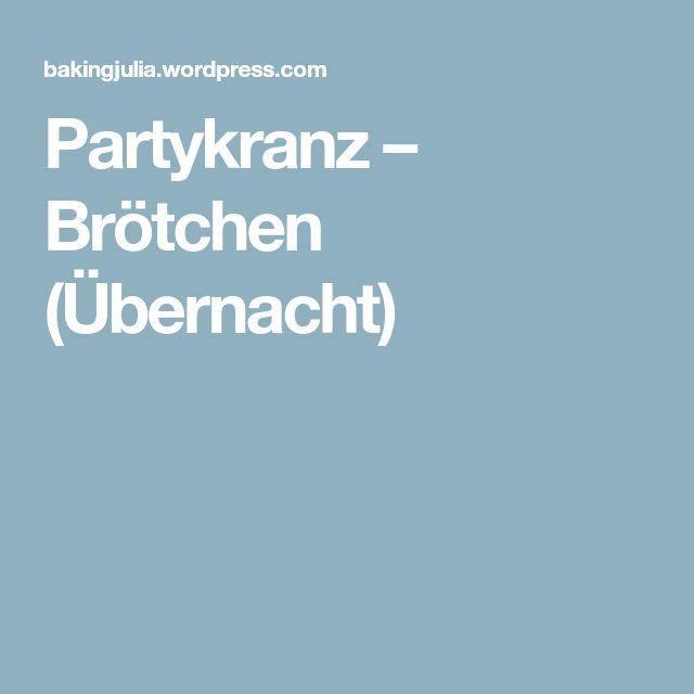 Partykranz – Brötchen (Übernacht)