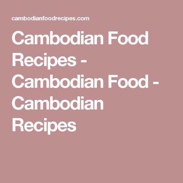 Cambodian Food Recipes - Cambodian Food - Cambodian Recipes