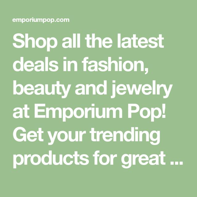 Shop All The Latest Deals In Fashion, Beauty And Jewelry