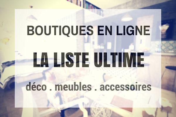 Découvrez LA « liste ultime » des boutiques en ligne de décoration, meubles, accessoires, …  http://www.homelisty.com/magasins-deco-et-meubles-en-ligne/