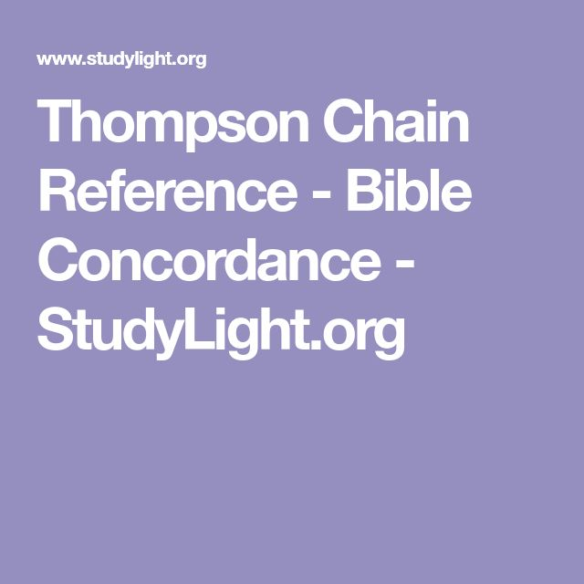 Thompson Chain Reference - Bible Concordance - StudyLight.org
