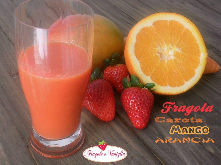 Succo di Fragola,Carota, Mango, e Arancia per la bellezza della pelle!