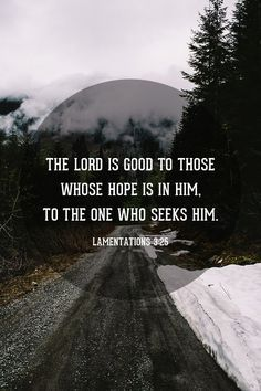 The Lord IS good to those who seek Him. They see that God is good to them in Him just being who He is.