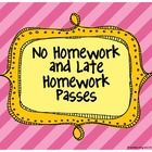 Super cute printable No Homework and Late Homework Passes. 4 per page. Perfect for rewards in class! ...