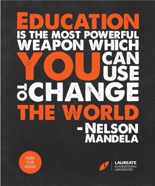 education is the most powerful weapon to change the world Education is the most powerful weapon which you can use to change the world - nelson mandela.