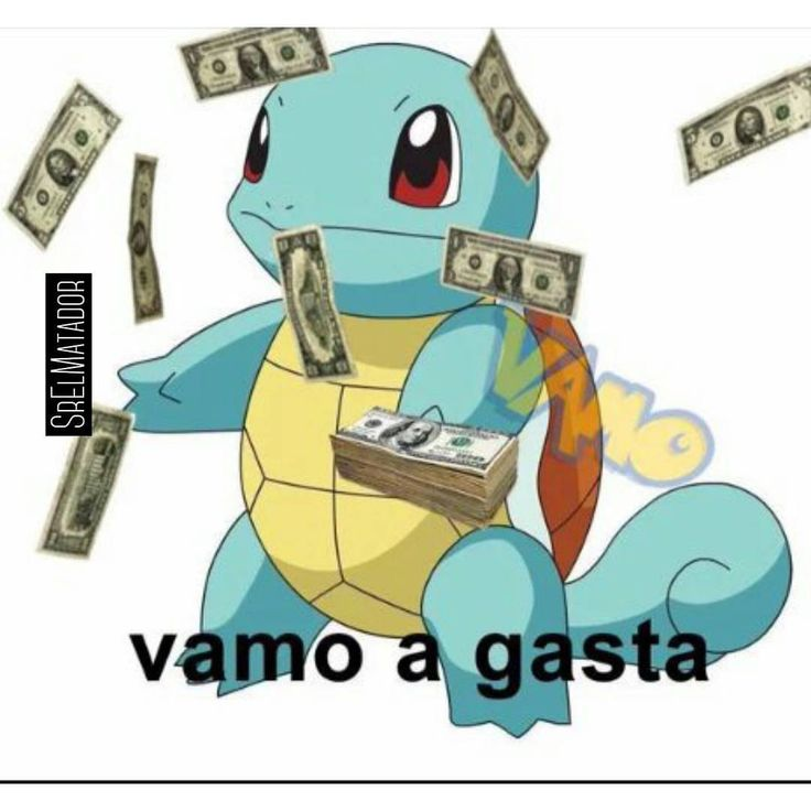 Ya pagaron la quincena.  -  -  #Quincena #Salario #pago #EstoSeVaADescontrolar #Squirtle #Pokemon #SrElMatador #ElSalvador #SV