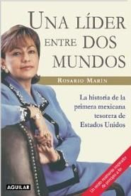 7 Autobiografías de mujeres hispanas destacadas: Una líder entre dos mundos, de Rosario Marín