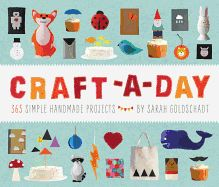"Craft-A-Day: 365 Simple Handmade Projects by Sarah Goldschadt. Make something new every day of the year! ""Craft-a-Day"" is your guide to simple fun handmade projects. It offers daily inspiration, along with fun weekly themes to kick-start your imagination. January brings Snowflake Week, February features Groundhog Week, and March offers Hexagon Week - there's truly something for everyone."
