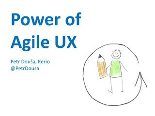 Power of Agile UX by Petr Douša