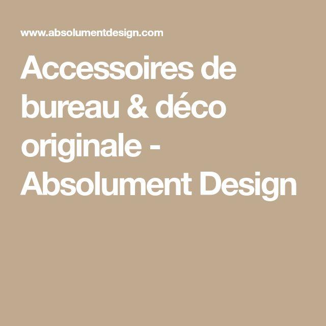 Accessoires de bureau déco originale absolument design