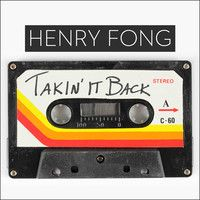 Henry Fong - Takin' It Back (FREE DOWNLOAD!!) by Henry Fong on SoundCloud