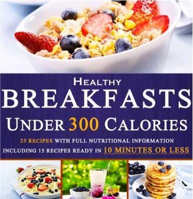 FREE e-Cookook: Quick Fix Healthy Breakfasts Under 300 Calories
