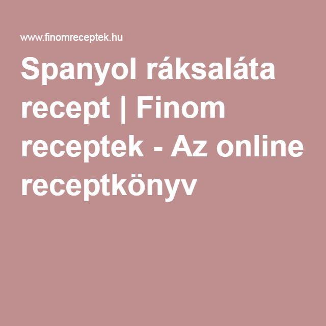 Spanyol ráksaláta recept   Finom receptek - Az online receptkönyv