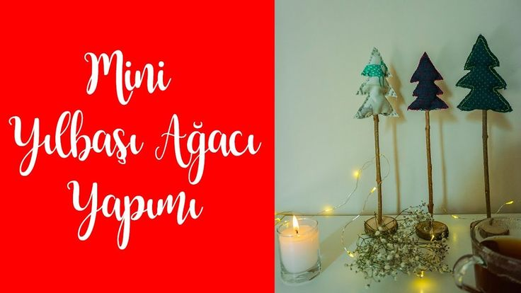 YILBAŞI DEKORASYONU / MİNİ YILBAŞI AĞAÇLARI / DIY CHRISTMAS DECORATION