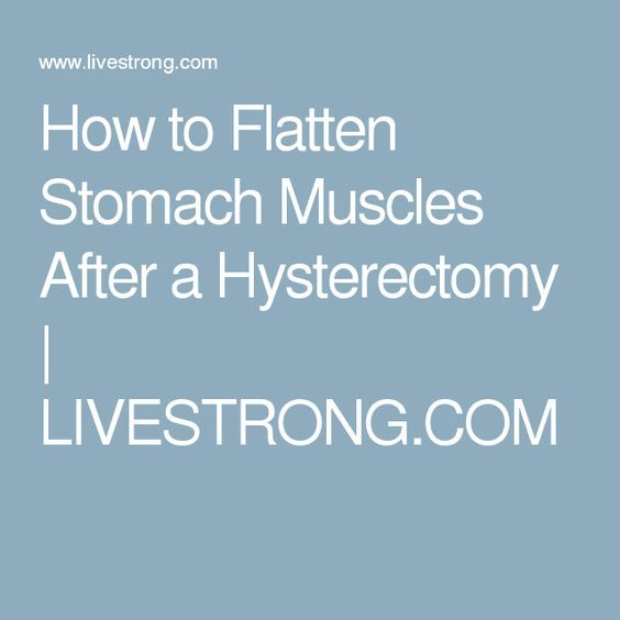 How to Flatten Stomach Muscles After a Hysterectomy   LIVESTRONG.COM