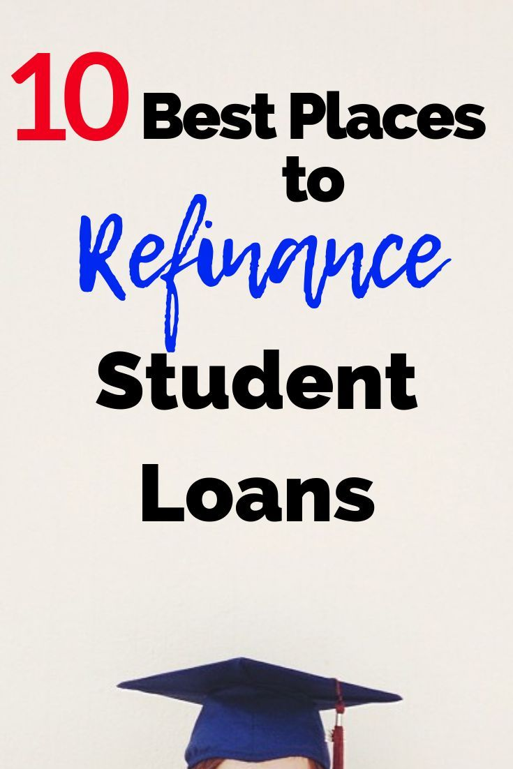 The 10 Best Places To Refinance Private Student Loans Refinance