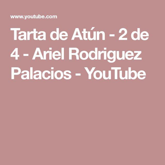 Tarta de Atún - 2 de 4 - Ariel Rodriguez Palacios - YouTube