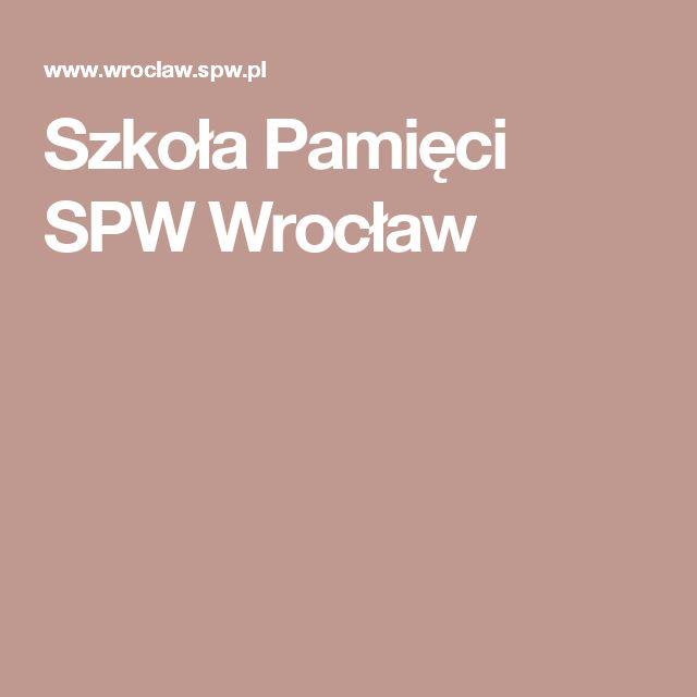 Szkoła Pamięci SPW Wrocław