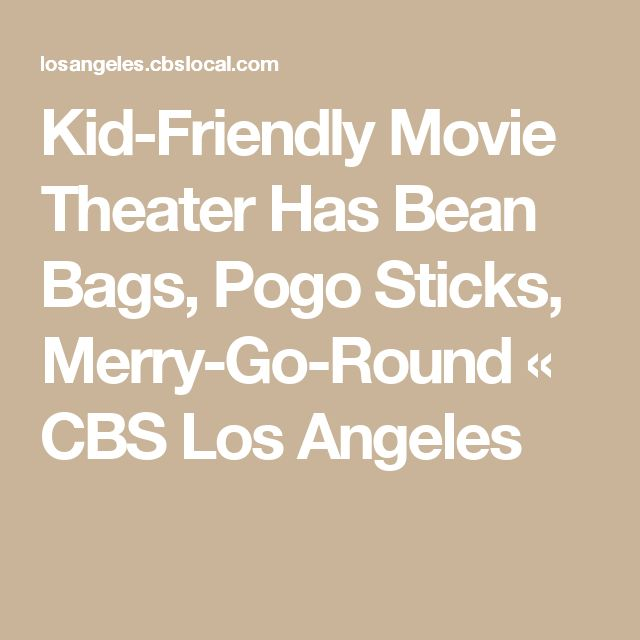 Kid-Friendly Movie Theater Has Bean Bags, Pogo Sticks, Merry-Go-Round « CBS Los Angeles